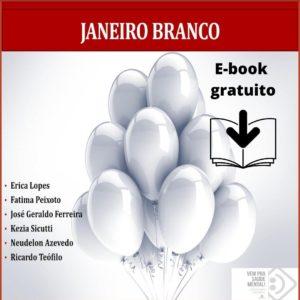 JANEIRO BRANCO 2020: PRECISAMOS FALAR SOBRE SAÚDE MENTAL