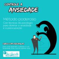 Controle a ansiedade: metodo poderoso da psicologia para voce dominar a ansiedade e a preocupação
